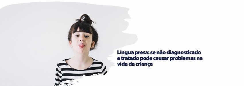 foto da notícia Língua presa: se não diagnosticado e tratado pode causar problemas na vida da criança