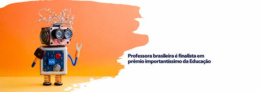 foto da notícia Professora brasileira é finalista em prêmio importantíssimo da Educação